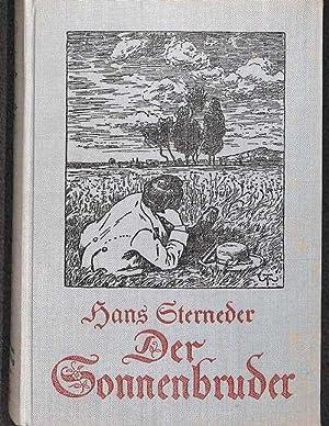 Der Sonnenbruder ein Roman von Hans Sterneder Einbanddeckbild und eine Zeichnung von Hans Thoma: ...