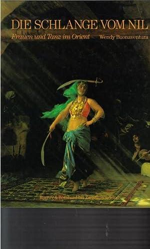 Die Schlange vom Nil Frauen und Tanz im Orient von Wendy Buonaventura it vielen Hintergrunderz&auml...