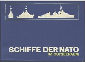 Schiffe der NATO im Ostseeraum. - Typenbuch mit Typenkunde für den Schiffserkennungsdienst auf...