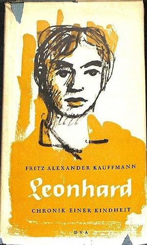 Leonhard Chronik einer Kindheit von Fritz Alexander Kauffmann: Fritz Alexander Kauffmann