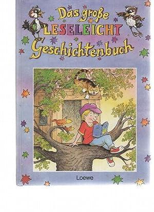 Das große Leseleicht- Geschichtenbuch Ein Sammelband mit