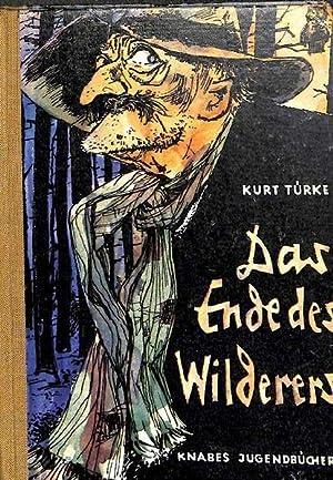 Das Ende des Wilderers ein Mädchen von 17 Jahren eine Erzählung von Kurt Türke mit ...