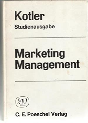 Marketing-Management Grundlagen, Analysen,Konzeption, Programm, Marktsegmentierung, Prognose, Organisation,: Kotler, Philip