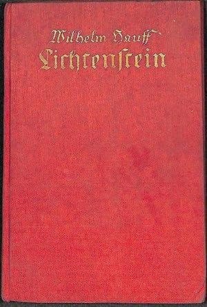 Lichtenstein das wunderbare Schicksal eines unglücklichen Fürsten: Wilhelm Hauff