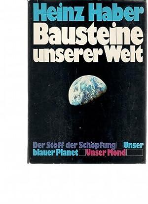 Bausteine unserer Welt drei Bücher in einem Buch Der Stoff der Schöpfung, Unser blauer ...