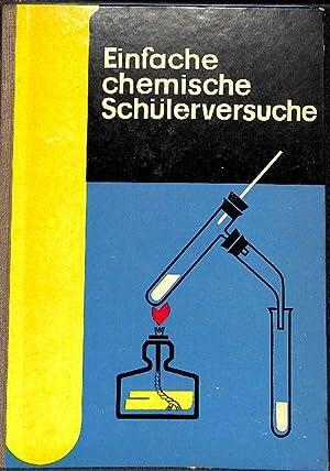 Einfache chemische Schulversuche - Eine Sammlung von Experimenten: Meyendorf, Gerhard (Hrsg.)