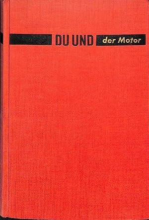 Du und der Motor Eine moderne Motorenkunde für jedermann von Edwin P.A.: Heinze,.mit 190 ...