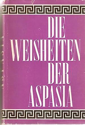 Die Weisheiten der Aspasia eine klassische Liebeslehre.von Thurn und Traven. mit einem Geleitwort ...