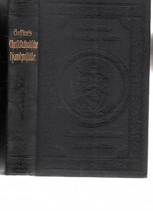 Christkatholische Handpostille oder Unterrichts- und Erbauungsbuch mit Meßerklärung und ...