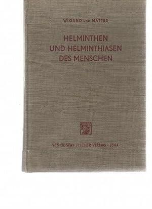 Helminthen und Helminthiasen des Menschen mit 130 Abbildungen im Text: Wigand, Rudolf / Mattes, ...