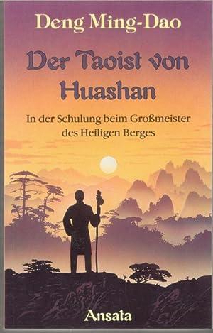 Der Taoist von Huashan in der Schulung beim Grossmeister des Heiligen Berges: Deng, Ming-Dao