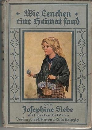 Wie Lenchen eine Heimat fand. Eine Erzählung für die Jugend von Josephin Siebe. mit ...