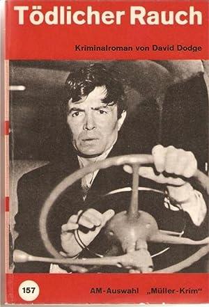 Tödlicher Rauch / Kriminalroman von David Dodge / Aus dem Amerikanischen ü...