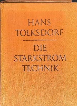 Die Starkstrom-Technik. Ein Handbuch für Elektroinstallateure, Elektromechaniker, ...