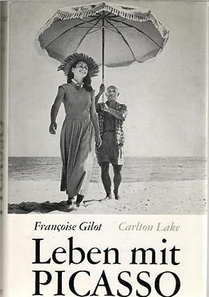 Leben mit Picasso / Françoise Gilot ; Carlton Lake. [Aus d. Engl. übertr. von ...