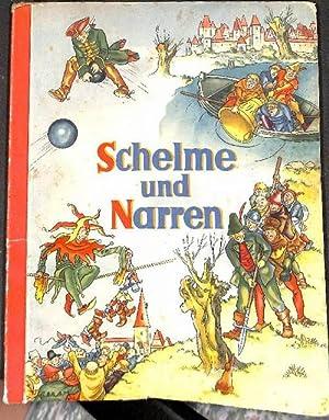 Schelme und Narren. Lustige Streiche bekannter Käuze herausgegeben von Onkel Heinz mit 95 ...