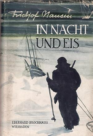 In Nacht und Eis die norwegische Polarexpedition 1893 - 1896 von Fridtjof Nansen Vom Pol zum Ä...