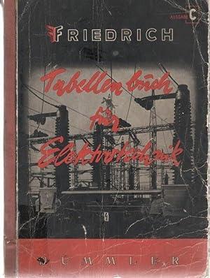 Tabellenbuch für die Elektrotechnik Ausgabe C von Wilhelm Friedrich ; Adolf Teml ; Gottfried ...