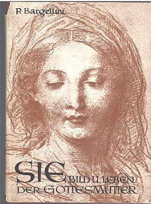 SIE Bild und Leben der Gottesmutter Piero Bargellini: Piero Bargellini ,