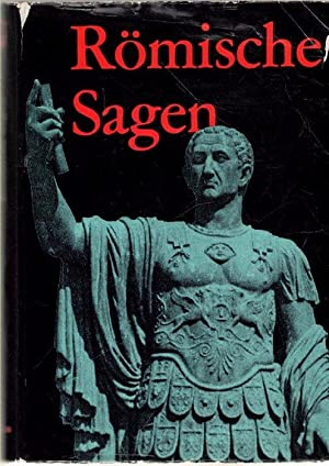 Römische Sagen von Richard Carstensen nacherzählt mit Fotos von historischen Landschaften...