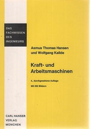 Kraft- und Arbeitsmaschinen mit 262 Bildern Das Fachwissen des Ingenieurs: Hansen, Asmus Thomas ; ...