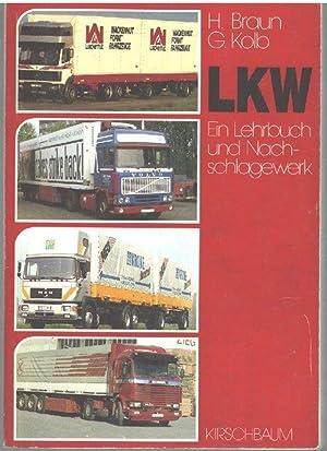 LKW. Ein Lehrbuch und Nachschlagewerk mit Fragenkatalog: Braun, Heribert und