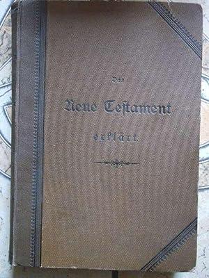 Handbuch der Bibelerklärung. Zweiter Band Das neue Testament erklärt mit zwei Karten: ...