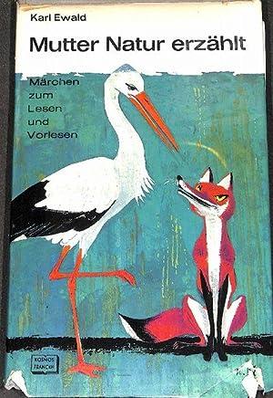 Mutter Natur erzählt Naturgeschichtliche Märchen von Carl Ewald mit Illustrationen von ...