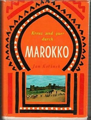 Kreuz und Quer durch Marokko mehr als eine Reisebeschreibung von Jan Korinek mit zahlreichen ...