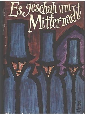 Es geschah um Mitternacht seltsame Geschichten aus aller Welt herausgegeben von Karl F. Kohlenberg,...