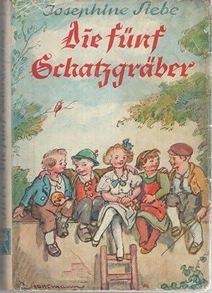 Die fünf Schatzgräber eine heitere Kindergeschichte aus einer Kleinstadt von Josephine ...
