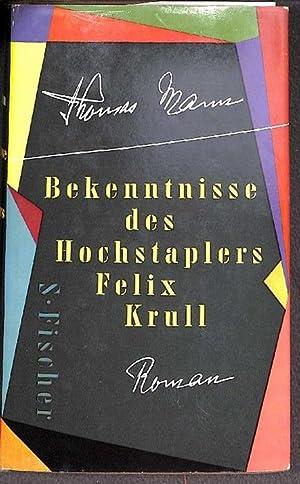 Bekenntnisse des Hochstaplers Felix Krull ein Schelmenroman unserer Zeit von Thomas Mann: Mann, ...