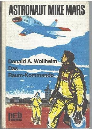 Astronaut Mike Mars,Das Raum Kommando von Donald A. Wollheim mit Bildern von Werner Kulle: Wollheim...
