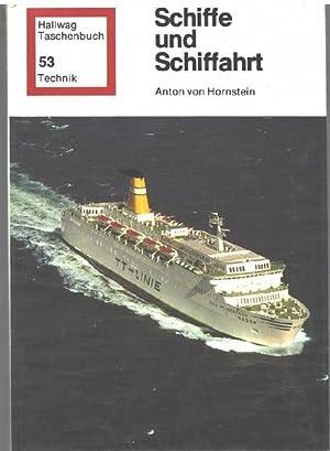 Schiffe und Schiffahrt Geschichte ,Entwicklung,Ausrüstung Technik,Bauart, Antrieb: von Hornstein, Anton
