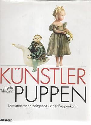 Künstlerpuppen eine Dokumentation die zeitgenössische Puppenkunst von: Tilmann, Ingrid ;