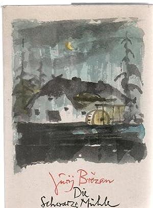Die schwarze Mühle ein Märchen von Jurij Brezan mit Illustrationen von Werner Klemke: ...