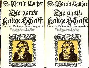 Die gantze Heilige Schrifft Deudsch. Wittenberg 1545. Letzte zu Luthers Lebzeiten erschienene ...