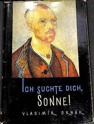 Ich suchte dich, Sonne die Künstlerpersönlichkeit van Goghs ein Porträt von Vladim&...