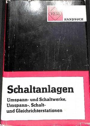 VEM-Handbuch Schaltanlagen., Umspann- und Schaltwerke, Umspann-, Schalt- und Gleichrichterstationen...