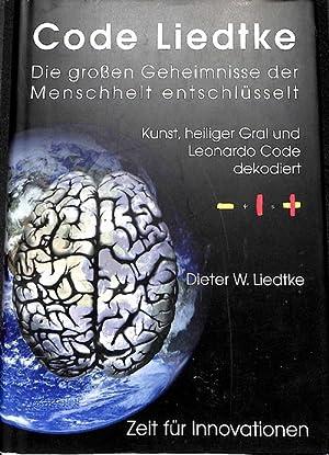 Code Liedtke. die grossen Geheimnisse der Menschheit entschlüsselt Kunst, heiliger Gral und ...