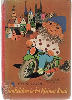 Pünkelchen in der kleinen Stadt Abenteuer allen kleinen und großen Kindern nacherzä...