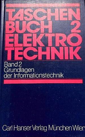 Taschenbuch Elektrotechnik. Band 2: Grundlagen der Informationstechnik.: Philippow, Eugen (Hg.)
