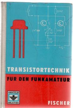 Transistortechnik für den Funkamateur, Geschichte, physikalische grundlagen, elektrische ...