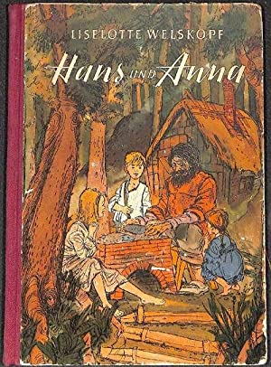Hans und Anna die drei Geschichten von Allezusammen von Liselotte Welskopf mit Illustrationen von ...