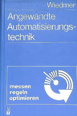 angewandte Automatisierungstechnik messen,regeln, optimieren von Helmut Wiedmer mit 276 Bildern: ...