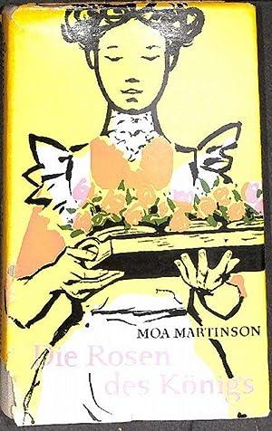 Die Rosen des Königs ein gesellschaftskritischer Erinnerungsroman: Martinson, Moa ;
