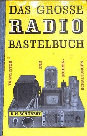 Das große Radio Bastelbuch mit Schaltungen , Röhren und Transistoren von Karl Heinz ...