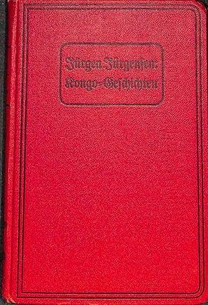 Kongo-Geschichten Novellen aus den Ereignissen eines Negerdorfes.von Jürgen Jürgensen mit...
