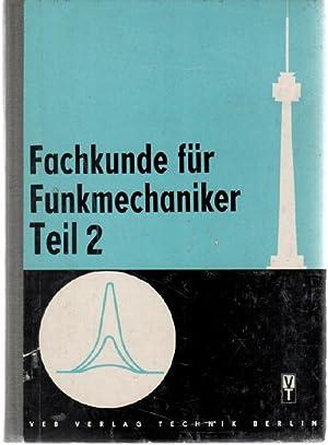 Fachkunde für Funkmechaniker Teil 2 Einführung in die Funktechnik mit 264 abbildungen: ...