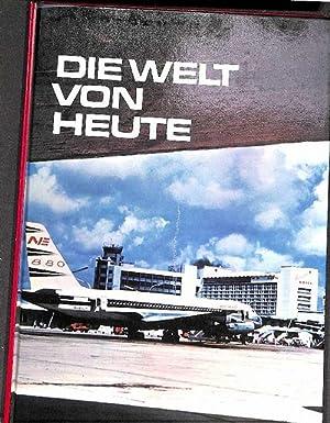 Die Welt von Heute baukonstruktion materialien und methoden,schienentransport,strassentransport ,...